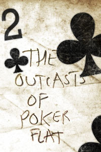an analysis of the outcasts of poker flat a short story by bret harte In order to ensure students have read the story, the outcasts of poker flat, we review some of the significant plot points in the story the law of life is a short story wanted understanding of characterization (character analysis day 1) lesson 7: wanted.